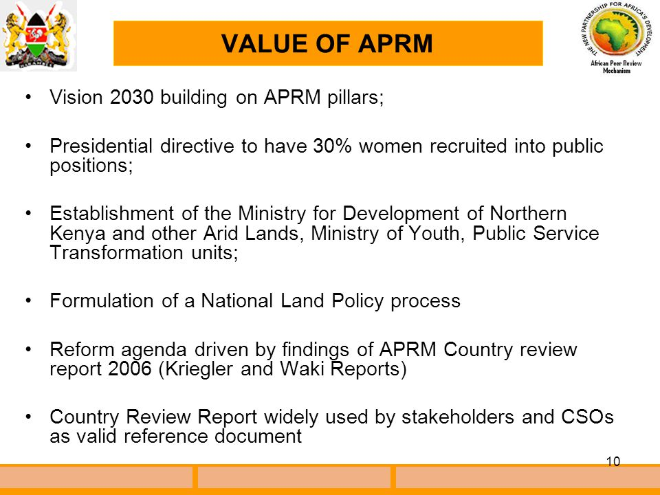 10 Vision 2030 building on APRM pillars; Presidential directive to have 30% women recruited into public positions; Establishment of the Ministry for D