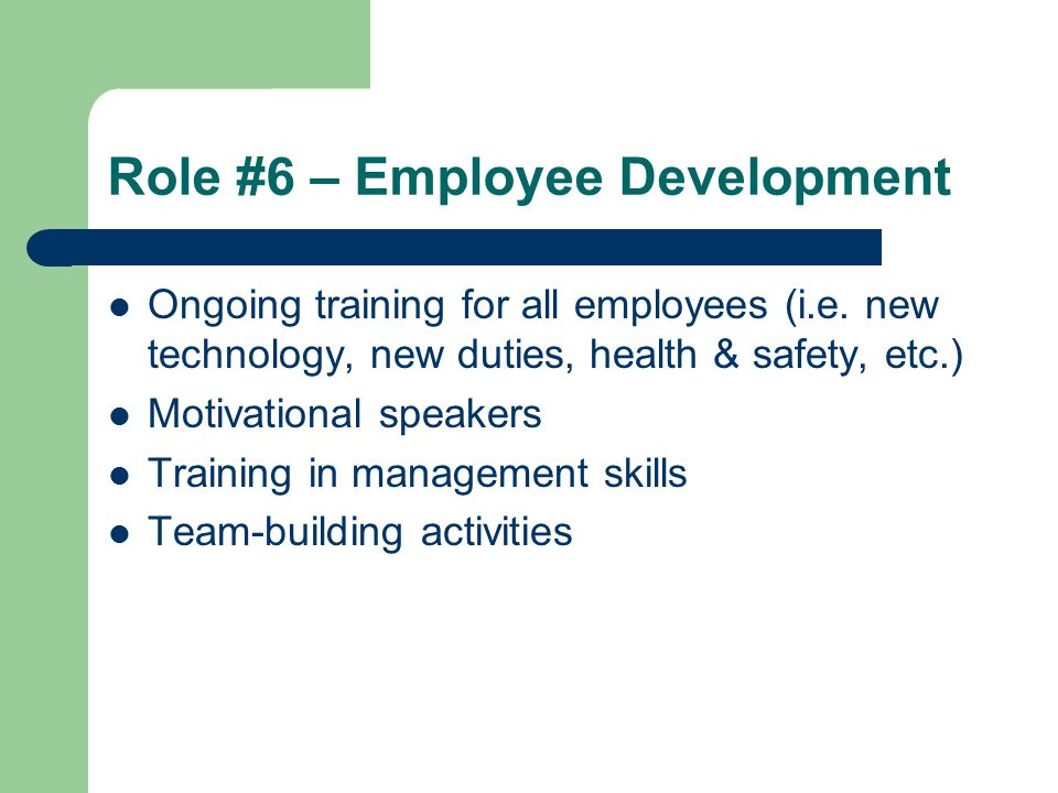Role #7 – Keep Good Employees Why.– It costs a lot of money to do ROLES #1-6.