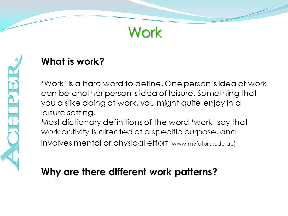 What is work. 'Work' is a hard word to define.