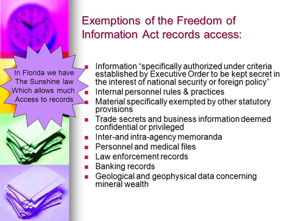 Public Disclosure of Agency Actions (continued) Freedom of Information Act Requires that documents of federal administrative agencies be open to the public.