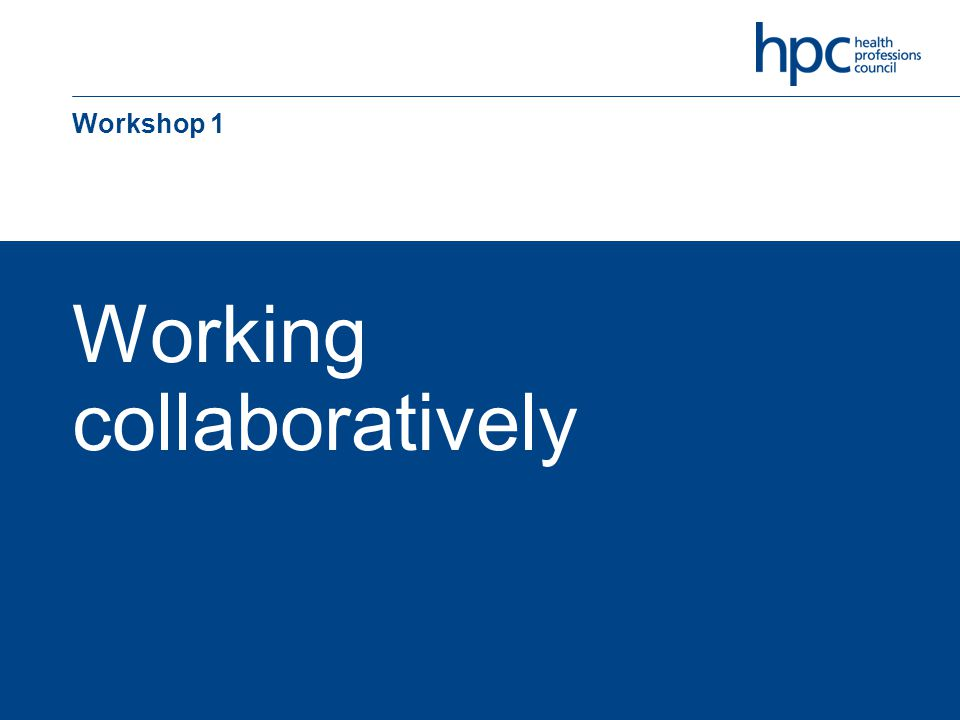 Working collaboratively Workshop 1
