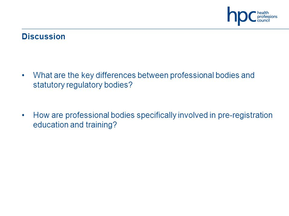 Discussion What are the key differences between professional bodies and statutory regulatory bodies.