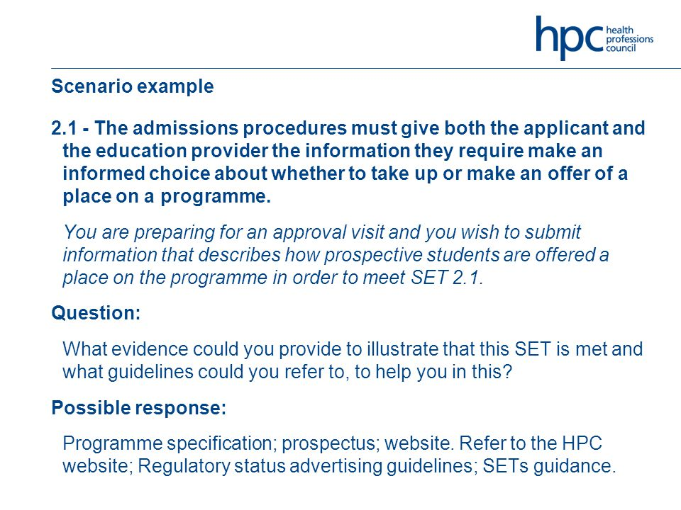 Scenario example 2.1 - The admissions procedures must give both the applicant and the education provider the information they require make an informed choice about whether to take up or make an offer of a place on a programme.