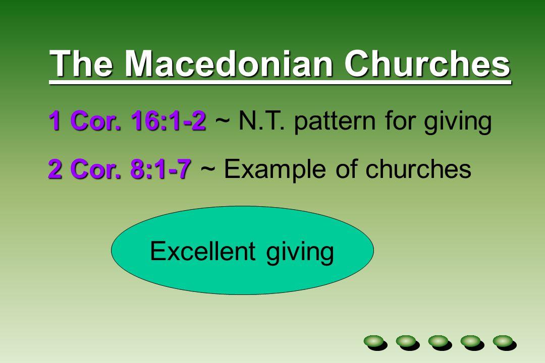 The Macedonian Churches 1 Cor. 16:1-2 1 Cor. 16:1-2 ~ N.T.