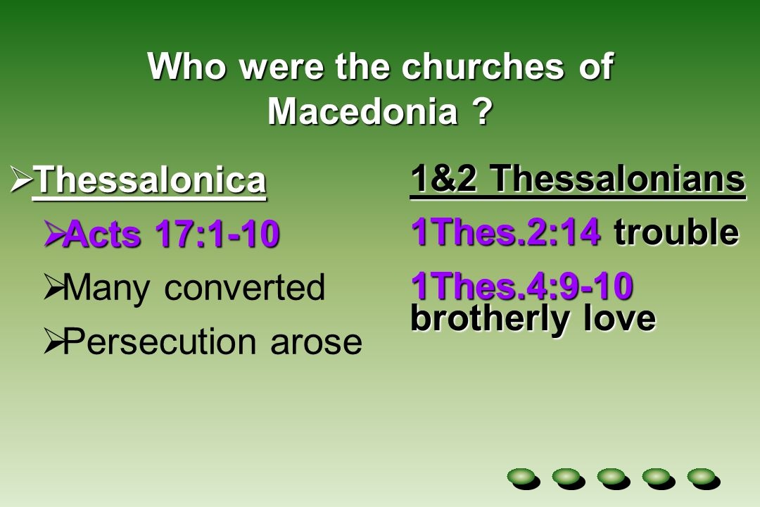 Who were the churches of Macedonia .