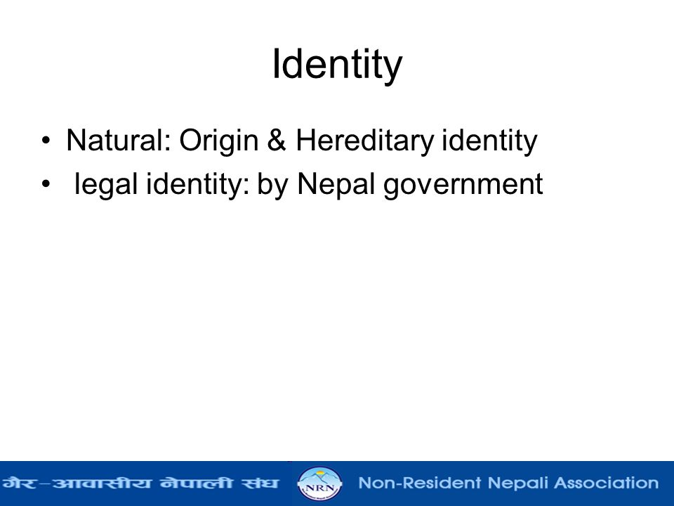 Identity Natural: Origin & Hereditary identity legal identity: by Nepal government