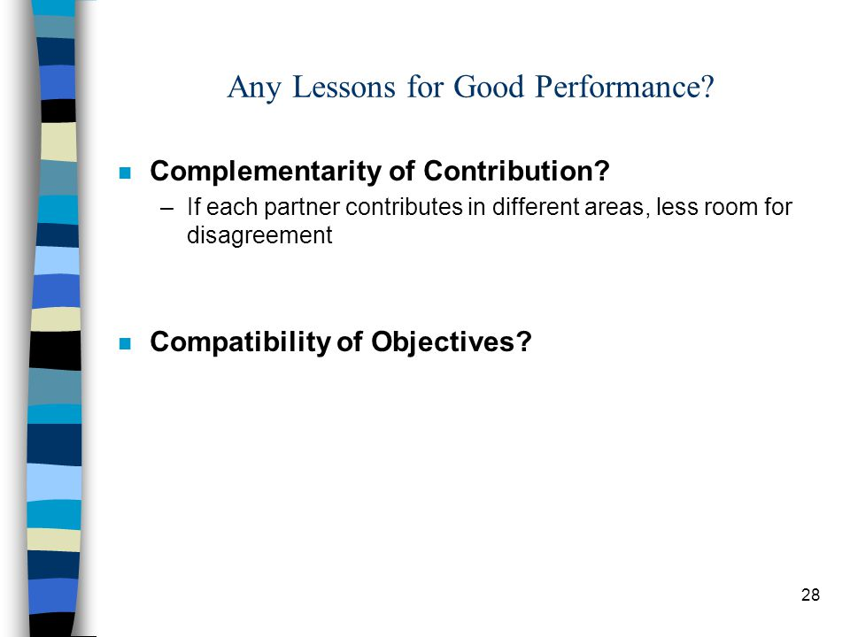 28 Any Lessons for Good Performance. n Complementarity of Contribution.