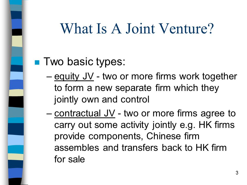 4 Objectives for the Lecture? n Understand the role of JVs in international business
