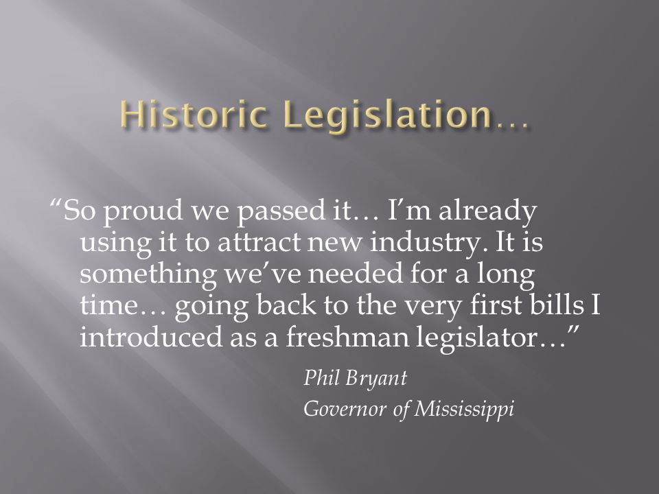 """""""So proud we passed it… I'm already using it to attract new industry. It is something we've needed for a long time… going back to the very first bills"""