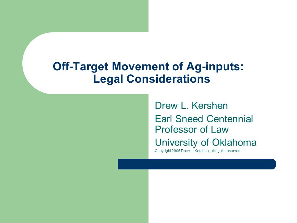 Off-Target Movement of Ag-inputs: Legal Considerations Drew L.