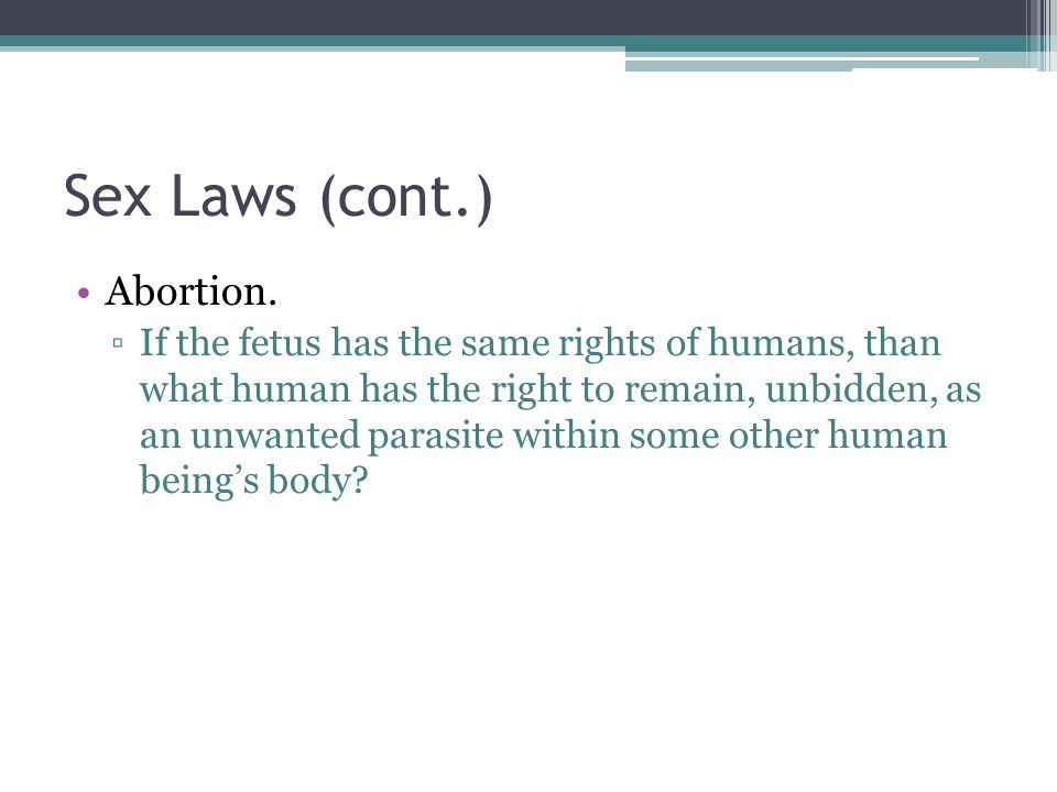 Sex Laws (cont.) Abortion.