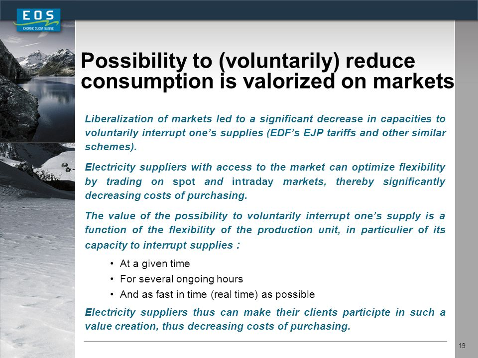 19 Possibility to (voluntarily) reduce consumption is valorized on markets Liberalization of markets led to a significant decrease in capacities to vo