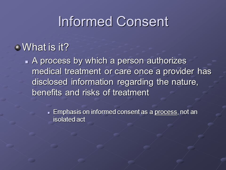 Informed Consent What is it.