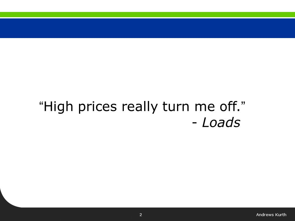 Andrews Kurth2 High prices really turn me off. - Loads