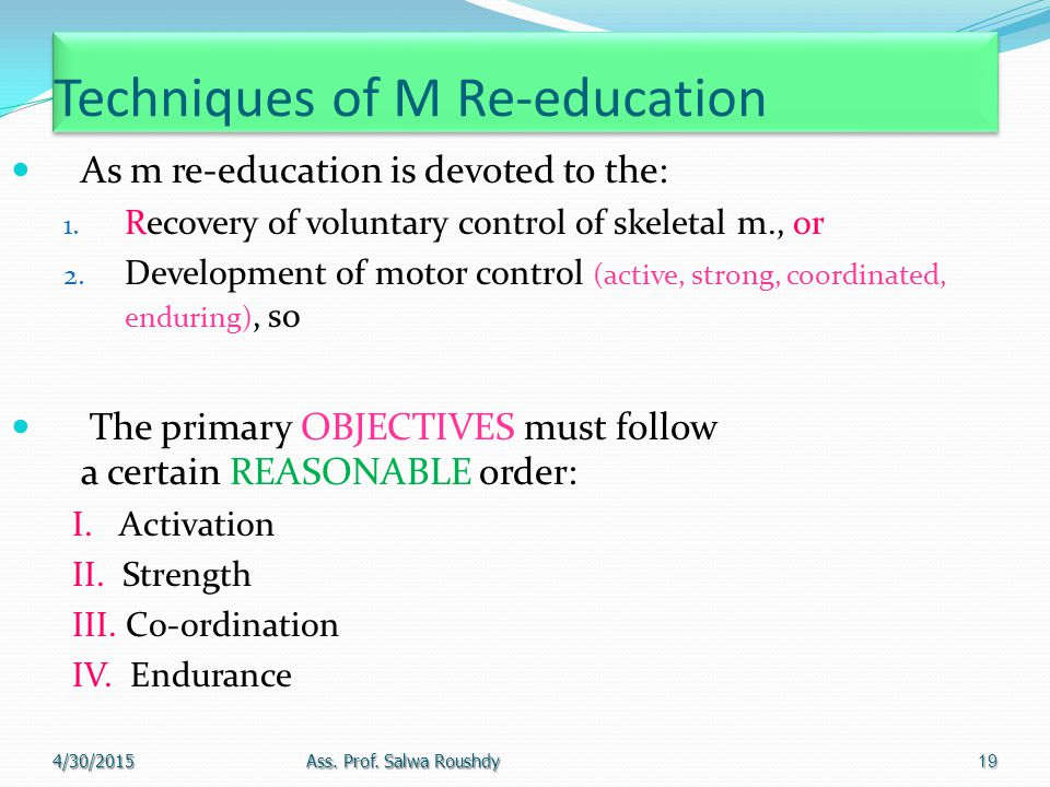 Dyskinetic Movements Abnormal motor activity due to UMNL → limit all attempts of m. re-education. Classical m. re-education used when there is LMNL wi