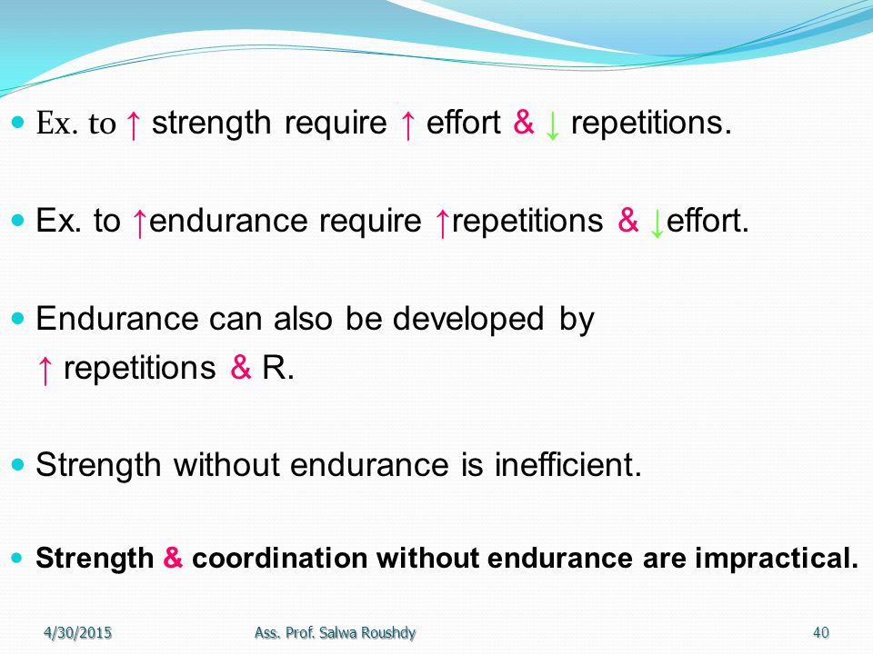 IV. Endurance Definitions: Ability to carry out repetitive mov essential to prolonged activity. A bility to repeat motor tasks or sustain motor activi
