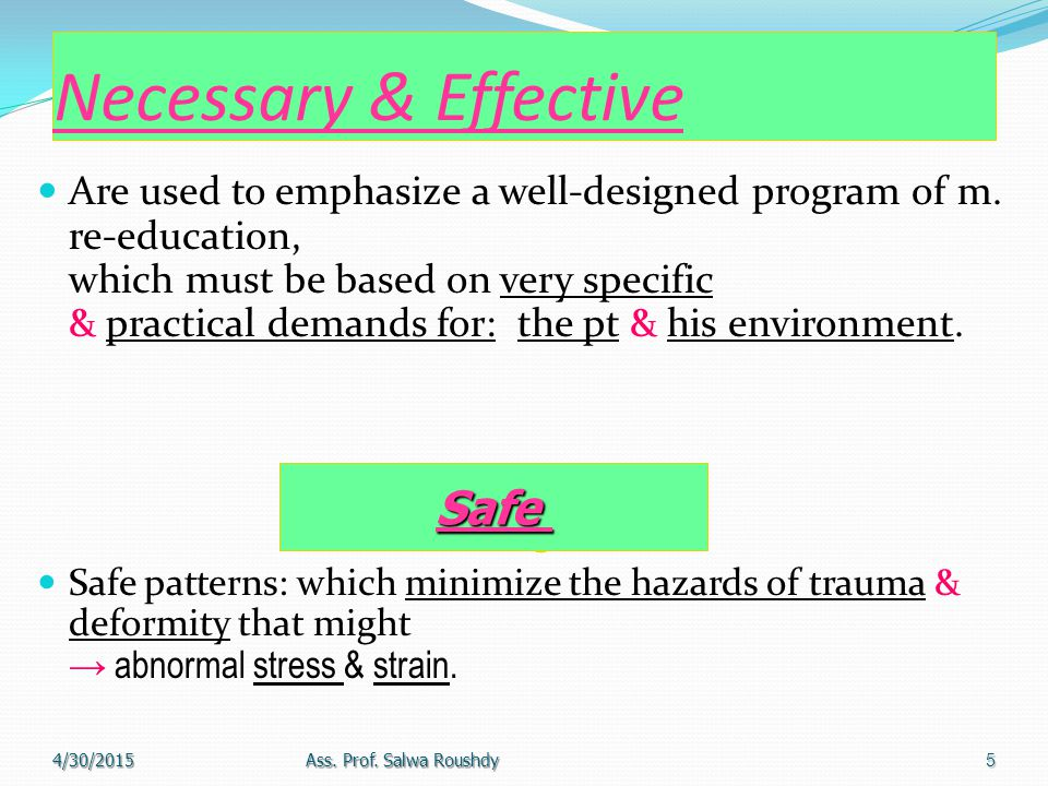 Necessary & Effective Are used to emphasize a well-designed program of m.