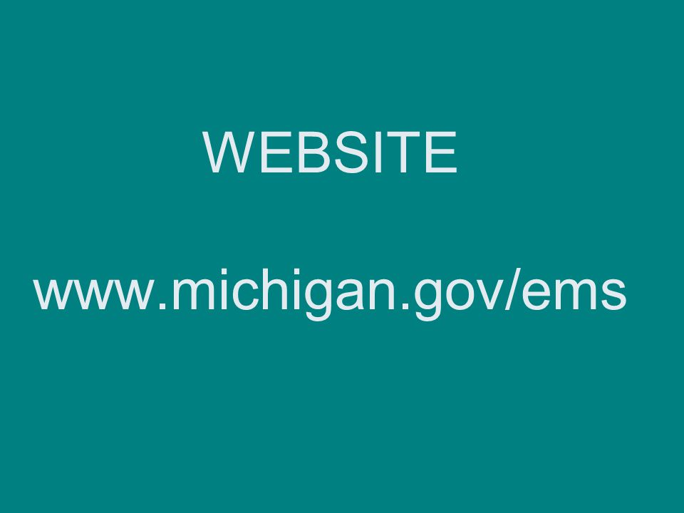 WEBSITE www.michigan.gov/ems
