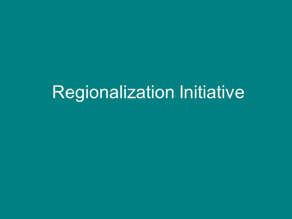 Regionalization Initiative
