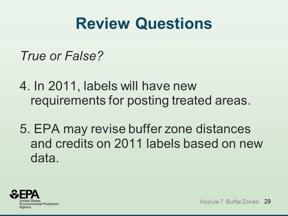 29 Module 7: Buffer Zones Review Questions True or False.