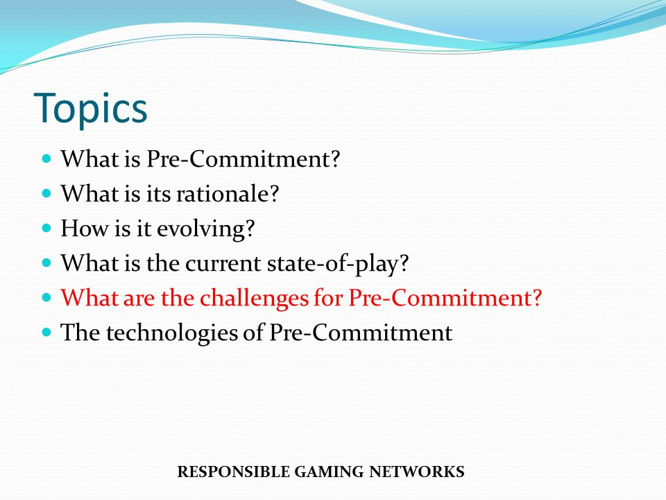 Topics What is Pre-Commitment. What is its rationale.