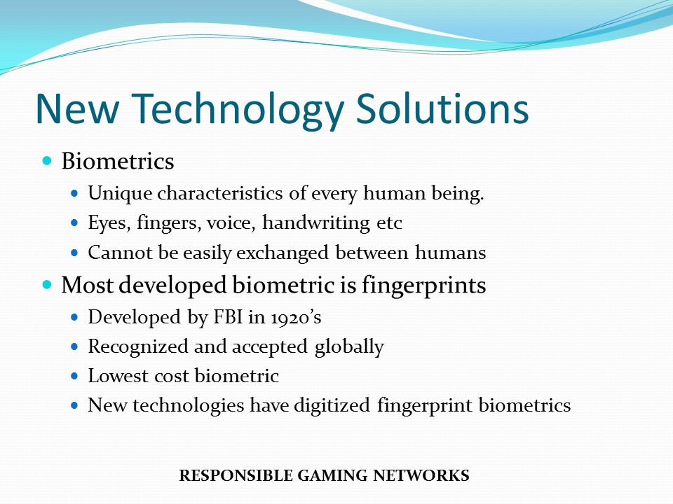 New Technology Solutions Biometrics Unique characteristics of every human being.
