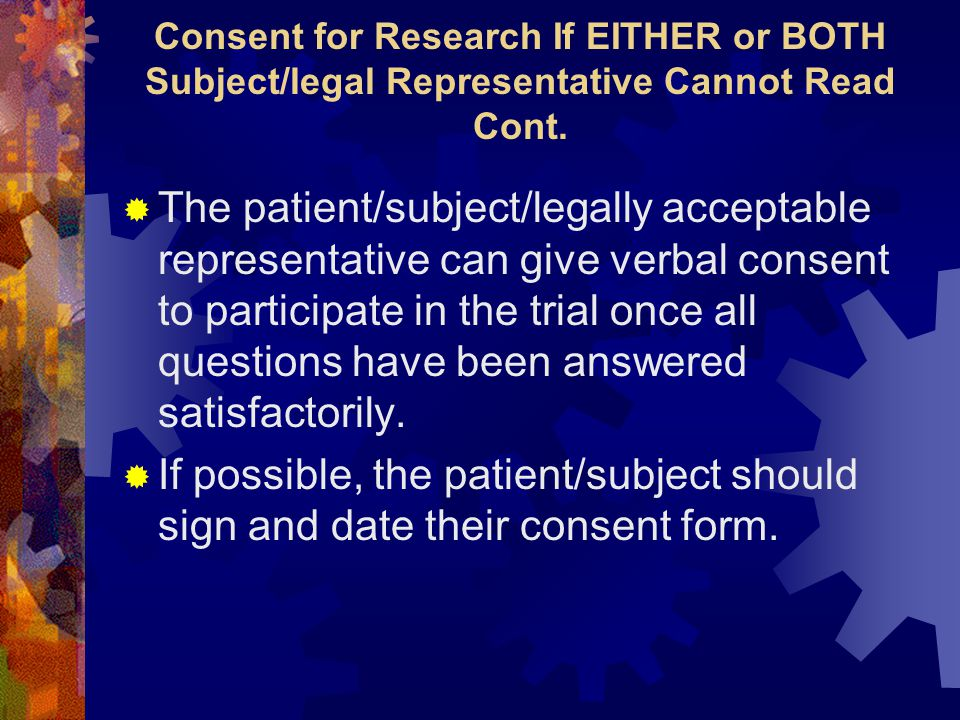 Consent for Research If EITHER or BOTH Subject/legal Representative Cannot Read Cont.