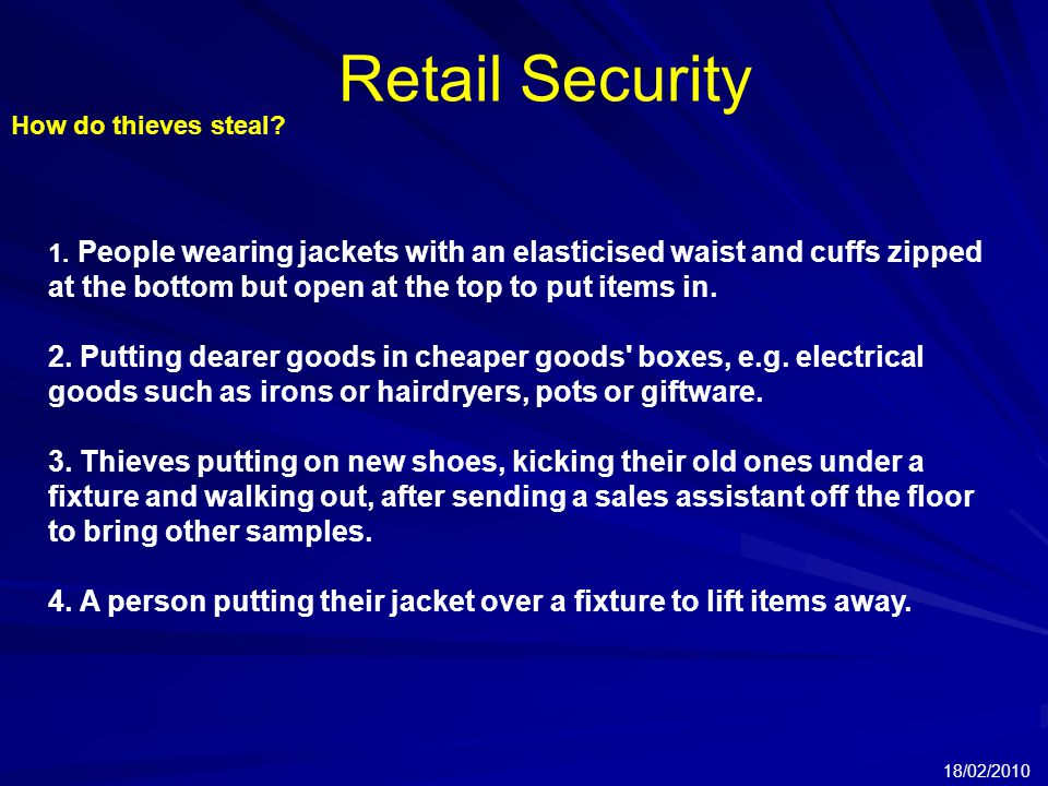 Retail Security 18/02/2010 How do thieves steal. 1.