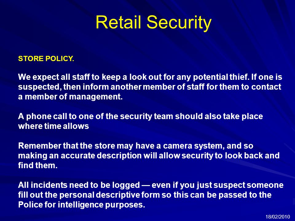 Retail Security 18/02/2010 STORE POLICY.