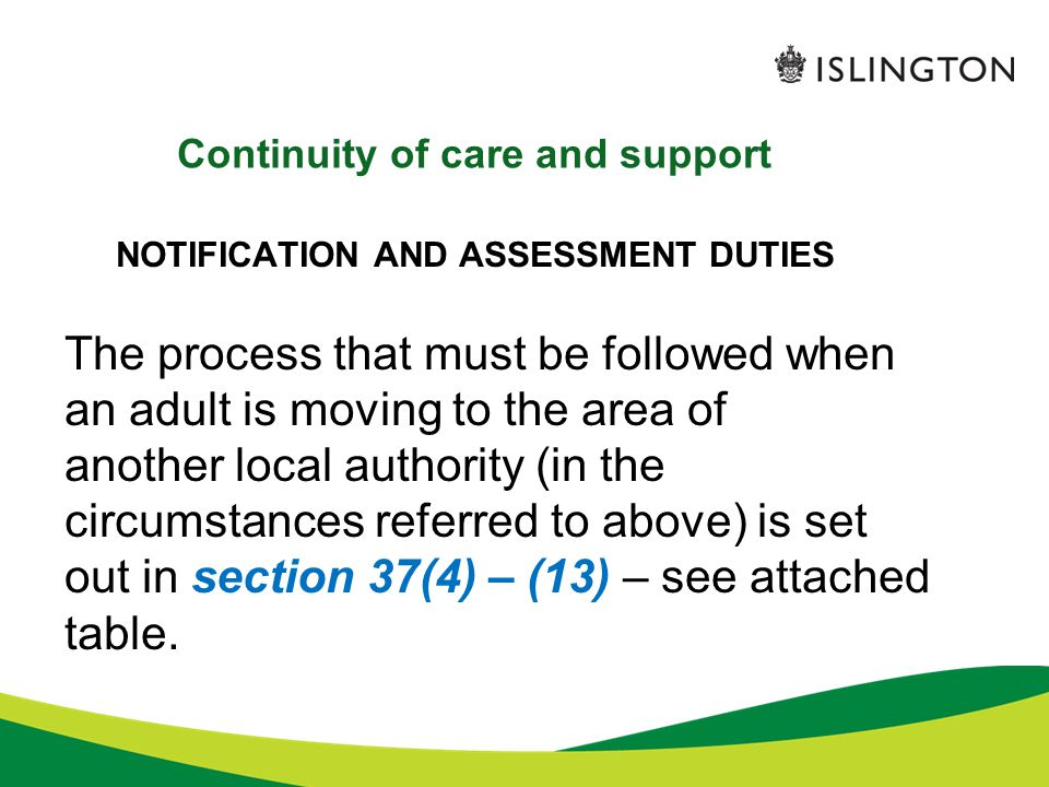 Continuity of care and support NOTIFICATION AND ASSESSMENT DUTIES The process that must be followed when an adult is moving to the area of another loc