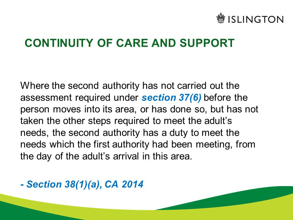 CONTINUITY OF CARE AND SUPPORT Where the second authority has not carried out the assessment required under section 37(6) before the person moves into