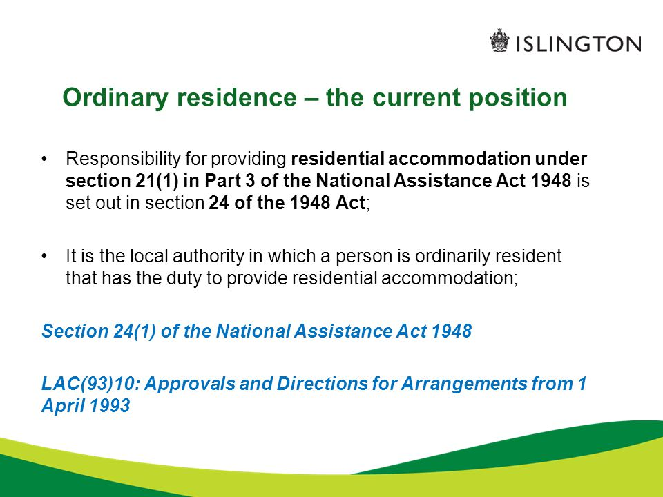 Ordinary residence – the current position Responsibility for providing residential accommodation under section 21(1) in Part 3 of the National Assista