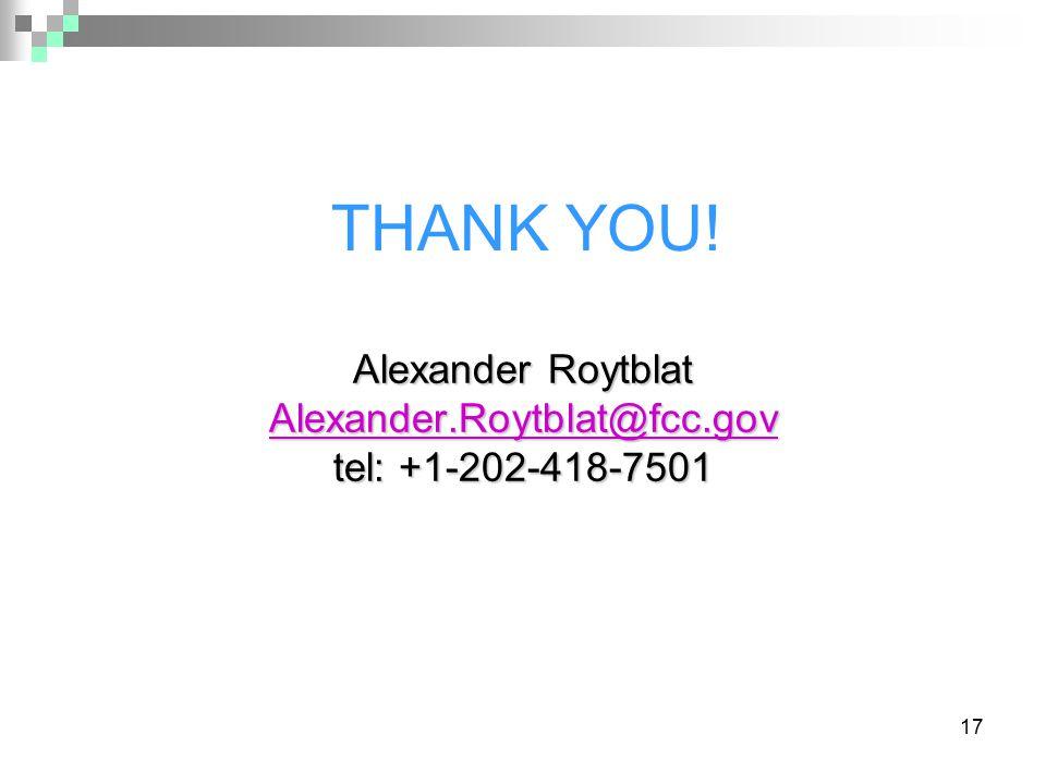 17 THANK YOU! Alexander Roytblat Alexander.Roytblat@fcc.gov tel: +1-202-418-7501