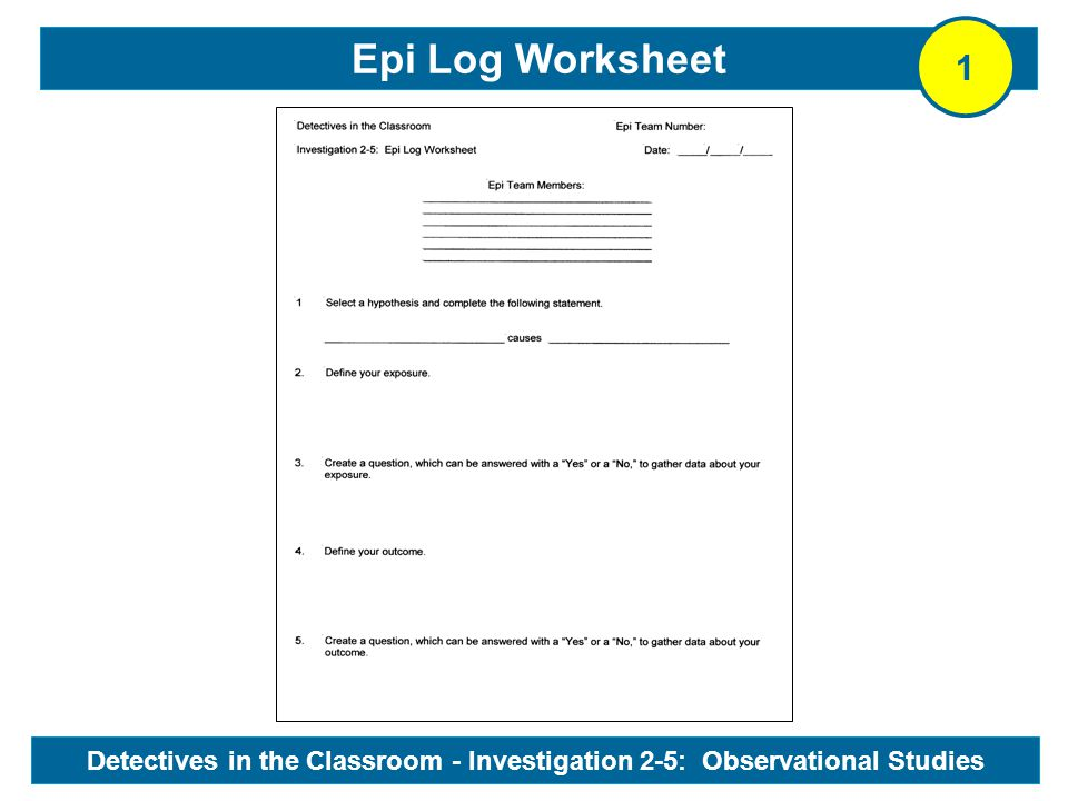 Epi Log Worksheet Detectives in the Classroom - Investigation 2-5: Observational Studies 1