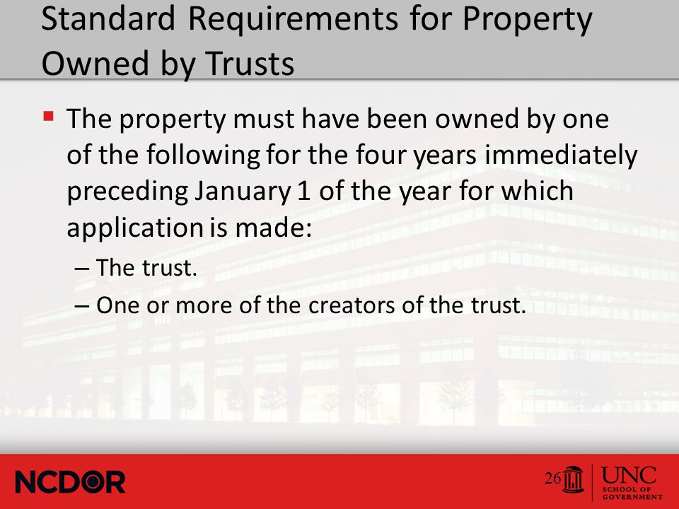 Standard Requirements for Property Owned by Tenants in Common  Each qualified tenant must independently meet the Standard Ownership Requirements.