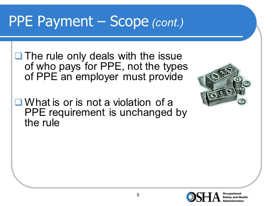 9 PPE Payment – Scope (cont.) The rule only requires payment for PPE.