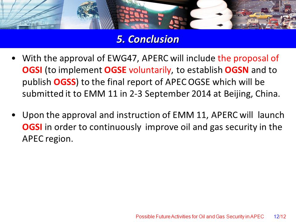 Possible Future Activities for Oil and Gas Security in APEC 12/12 5.