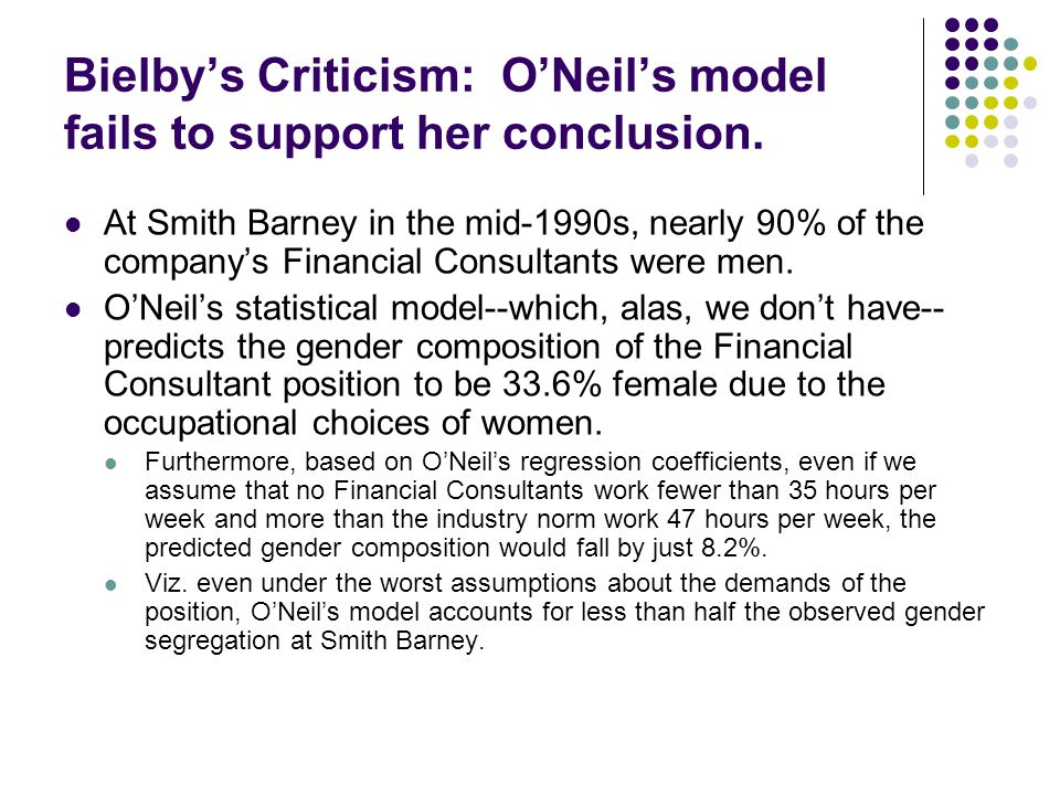 Bielby's Criticism: O'Neil's model fails to support her conclusion.