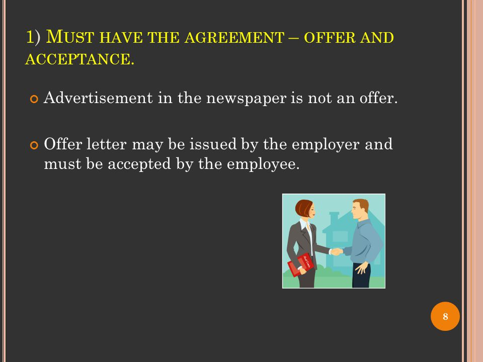 2) M UST HAVE A CONSIDERATION The employee must perform the work and the employer must pay wages.