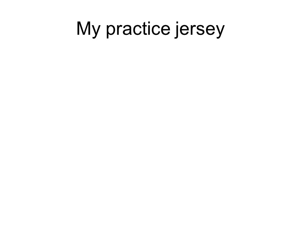 My practice jersey