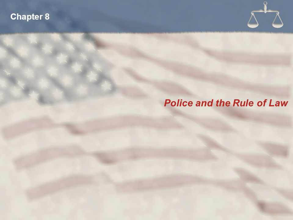 Police and the Rule of Law Chapter 8