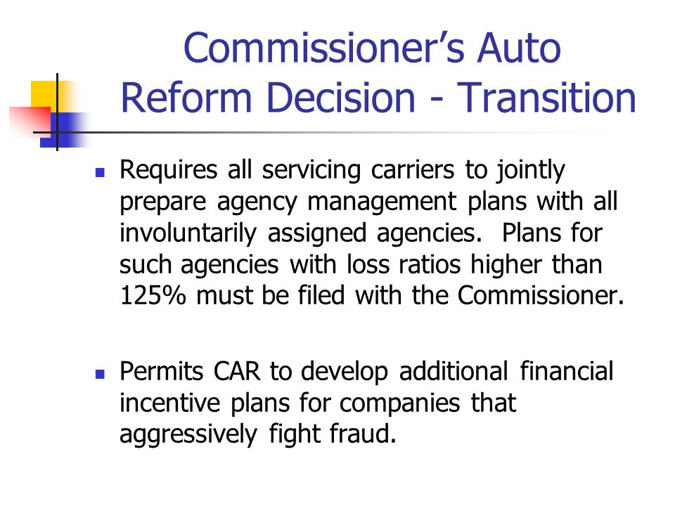 Commissioner's Auto Reform Decision - Transition Requires all servicing carriers to jointly prepare agency management plans with all involuntarily assigned agencies.