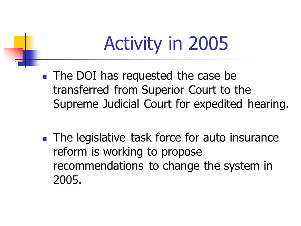 Activity in 2005 The DOI has requested the case be transferred from Superior Court to the Supreme Judicial Court for expedited hearing.