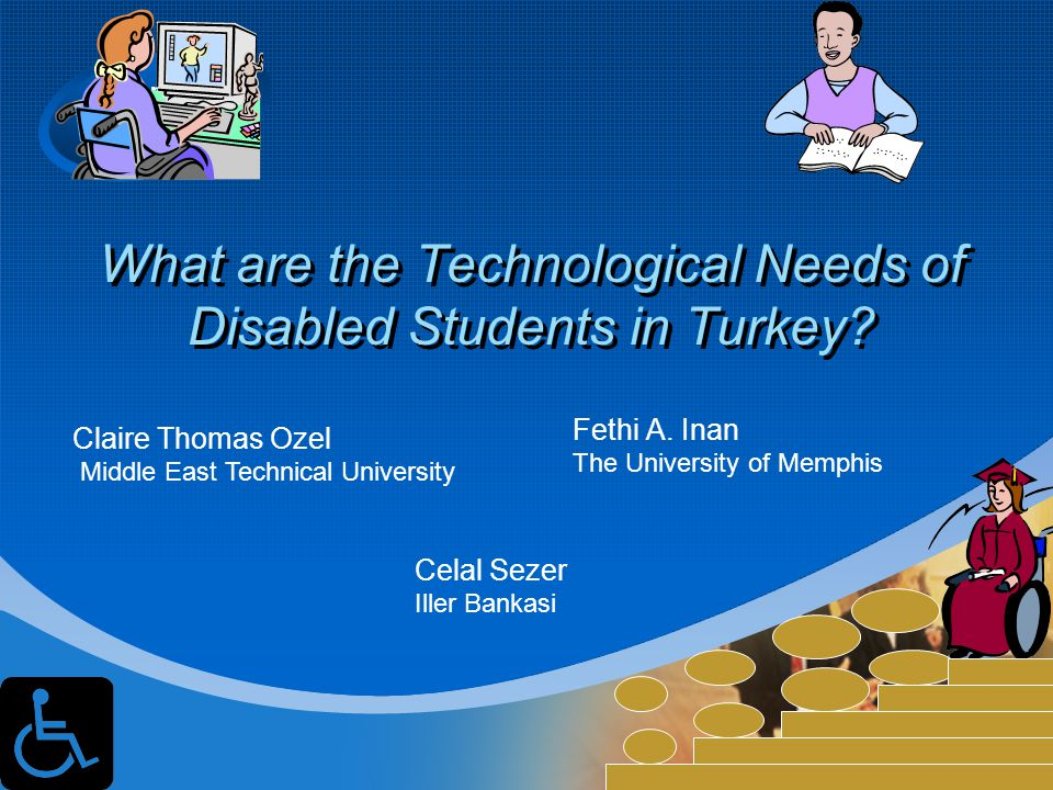Company LOGO What are the Technological Needs of Disabled Students in Turkey.