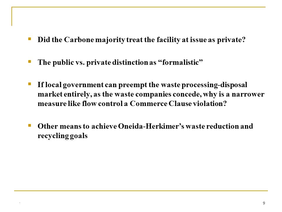 9  Did the Carbone majority treat the facility at issue as private.