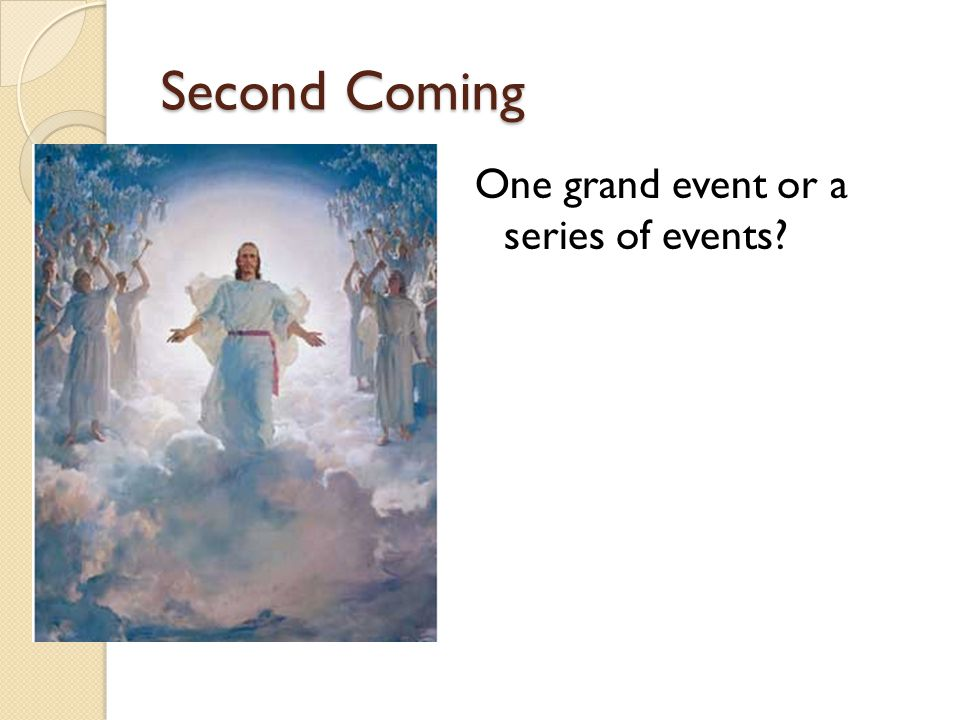 Second Coming One grand event or a series of events