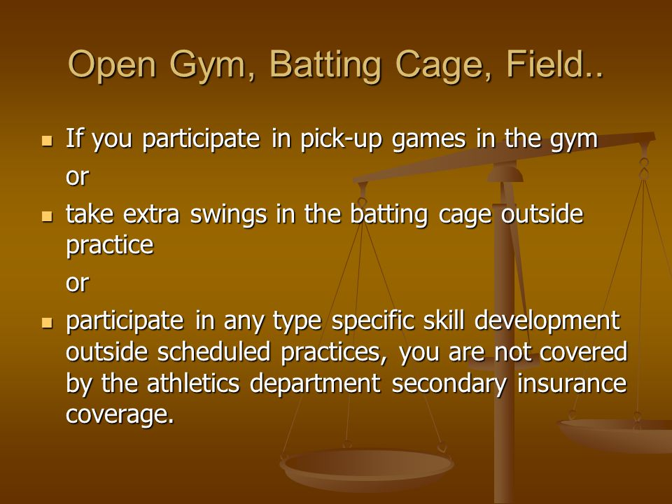 Open Gym, Batting Cage, Field..
