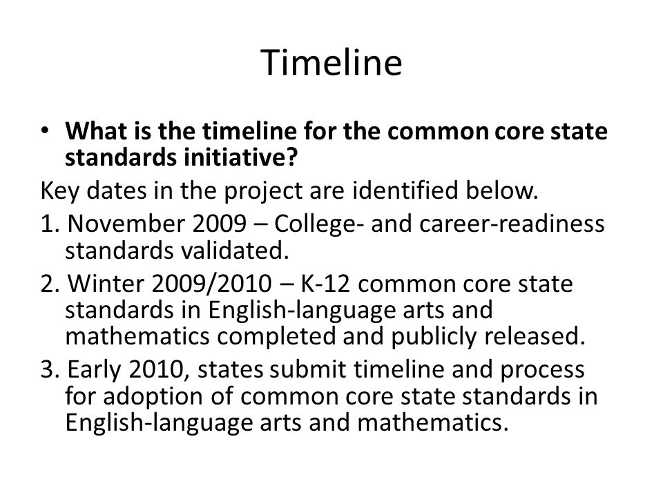 Timeline What is the timeline for the common core state standards initiative.