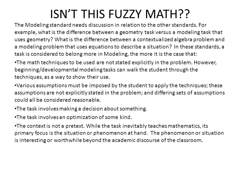 ISN'T THIS FUZZY MATH . The Modeling standard needs discussion in relation to the other standards.