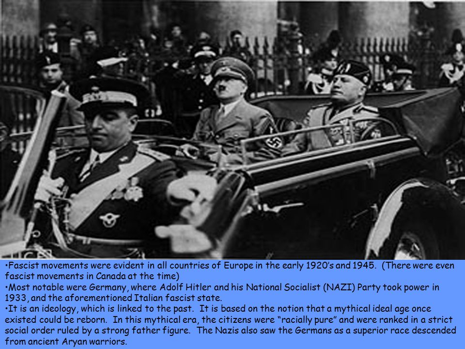Fascist movements were evident in all countries of Europe in the early 1920's and 1945.